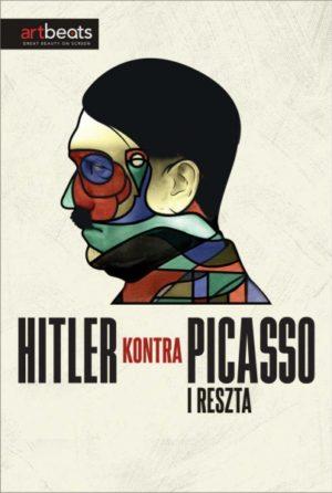 Plakat: Hitler kontra Picasso i reszta